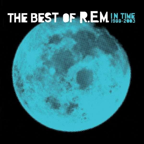 R.E.M. - In Time: the Best Of. ...