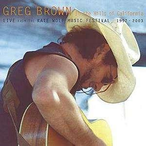 BROWN, GREG - IN THE HILLS OF CALIFORNI