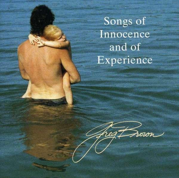 BROWN, GREG - SONGS OF INNOCENCE AND OF