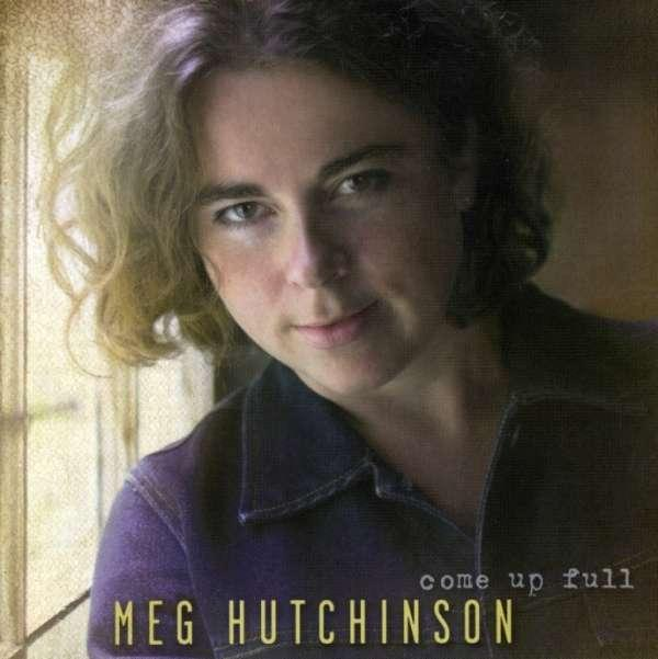 HUTCHINSON, MEG - COME UP FULL