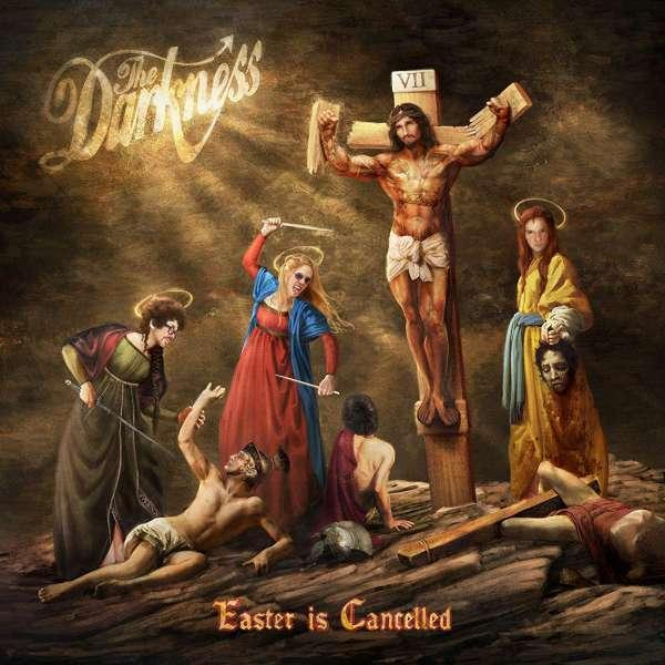 The Darkness - Easter In Cancelled