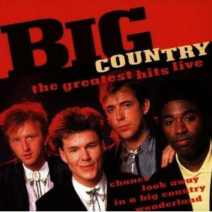 BIG COUNTRY - GREATEST HITS LIVE