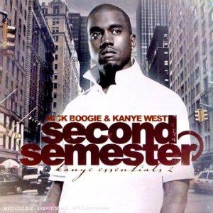KANYE WEST & MICK BOOGIE - SECOND SEMESTER